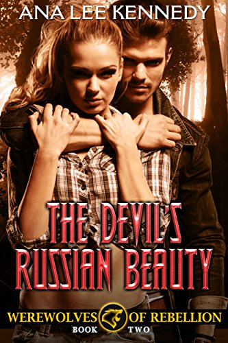 The Devil's Russian Beauty: Book two  of the Werewolves of Rebellion Series by [Kennedy, Ana Lee]