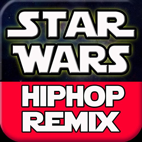 Star Wars (Hip Hop Remix)