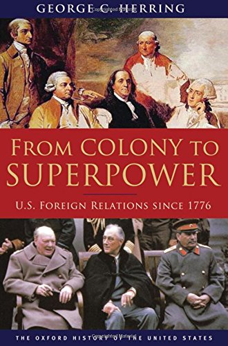 From Colony to Superpower: U.S. Foreign Relations since 1776 (Oxford History of the United States) por George C. Herring