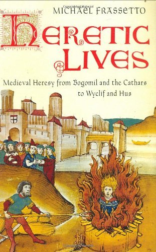 Heretic Lives Medieval Heresy from Bogomil and the Cathars to Wyclif and Hus by Michael Frassetto (2007-08-02) par Michael Frassetto