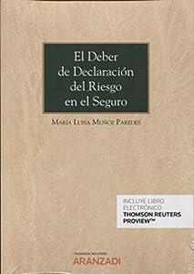 seguros: El deber de declaración del riesgo en el seguro (Papel + e-book) (Monografía)