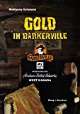 Gold in Barkerville: Reiseerzählung. Abenteuer British Columbia. West Kanada