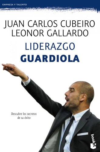 Liderazgo Guardiola (Prácticos) por Juan Carlos Cubeiro Villar