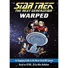 Warped: An Engaging Guide to the Never-Aired 8th Season (Star Trek: The Next Generation) (English Edition)