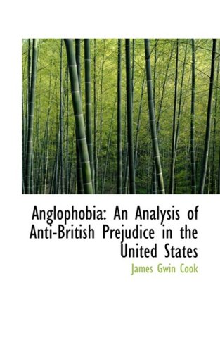 Anglophobia: An Analysis of Anti-British Prejudice in the United States