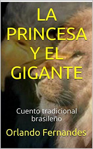 LA PRINCESA Y EL GIGANTE: Cuento tradicional brasileño por Orlando Fernandes