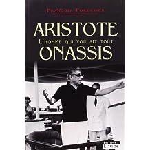 Aristote Onassis, l'homme qui voulait tout (grands caractères)