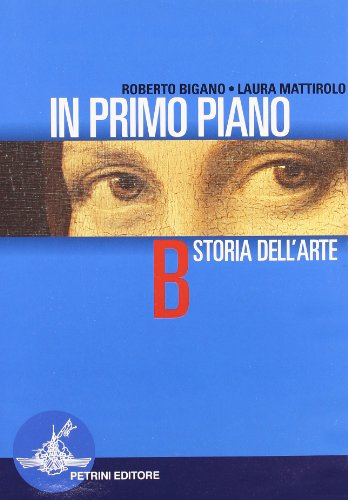 In primo piano. Vol. B: Storia dell'arte. Per la Scuola media