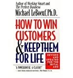 How to Win Customers and Keep Them for Life: Revised and Updated for the Digital Age (Paperback) - Common
