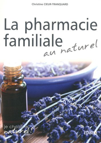 La pharmacie familiale au naturel