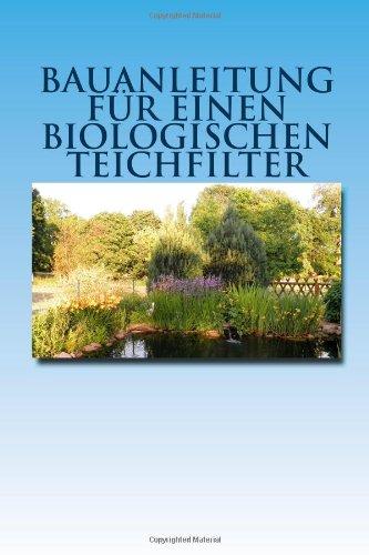 Bauanleitung fuer einen biologischen Teichfilter