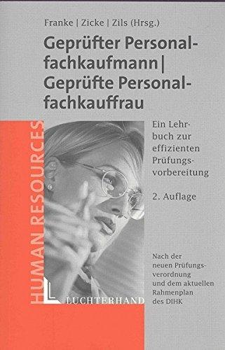 Geprüfter Personalfachkaufmann /Geprüfte Personalfachkauffrau: Ein Lehrbuch zur effizienten Prüfungsvorbereitung