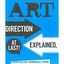 Art Direction Explained, At Last! by Steven Heller (2009-09-16)