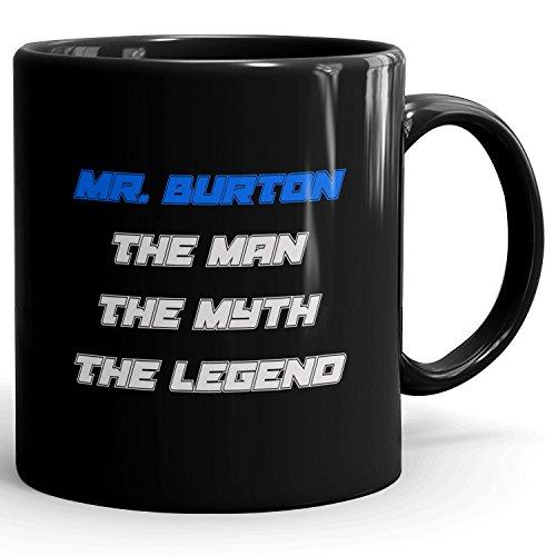 Mr. Burton Coffee Mug Kaffeetasse Kaffeebecher Personalisiert mit Name- The Man The Myth The Legend Gift for Männer Men - 11 oz Black Mug - Blue