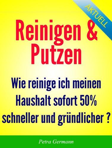 Reinigen & Putzen - Sofort 50% schneller und gründlicher reinigen