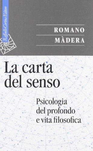 La carta del senso. Psicologia del profondo e vita filosofica