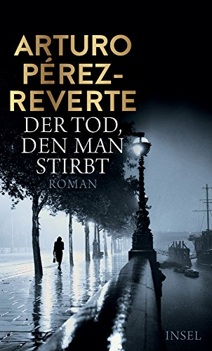 Arturo Pérez-Reverte: Der Tod, den man stirbt