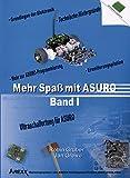Arexx Buch Mehr Spaß mit ASURO, Band 1 Passend für Typ (Roboter Bausatz): ASURO