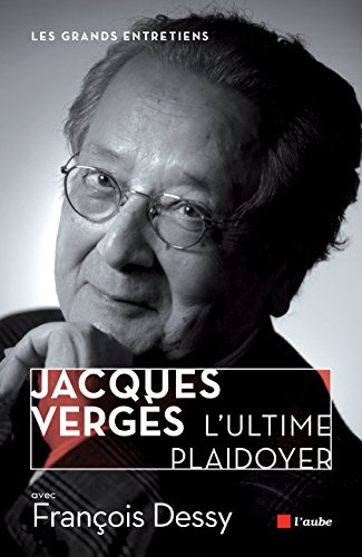 Jacques Vergs, lultime plaidoyer