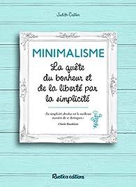 Minimalisme, la quête du bonheur et de la liberté par la simplicité par Judith Crillen