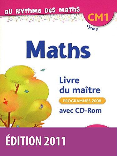 Au rythme des maths CM1 • Livre du maître avec CD-Rom
