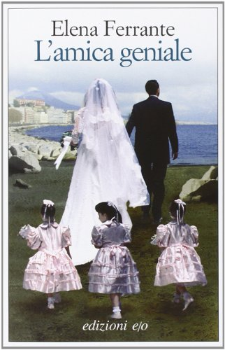 Elena Ferrante: »L'amica geniale« auf Bücher Rezensionen