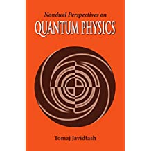 Nondual Perspectives on Quantum Physics: A Guide to the Yoga of Knowledge (English Edition)