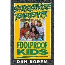 Streetwise Parents, Foolproof Kids by Dan Korem (1992-06-02)