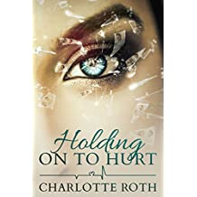 Holding on to Hurt: A gripping story about a mother's love (English Edition)