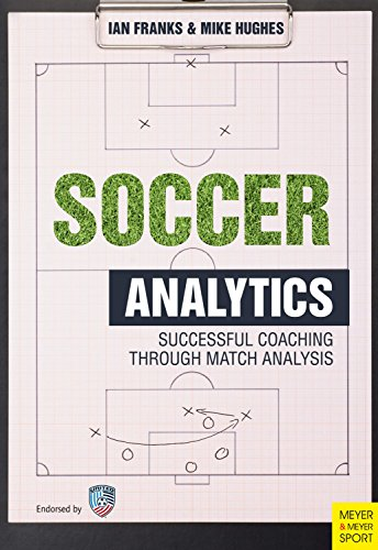 Soccer Analytics: Successful Coaching Through Match Analysis (English Edition) por Ian Franks