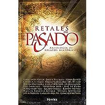 Retales del pasado: Antología de relatos históricos