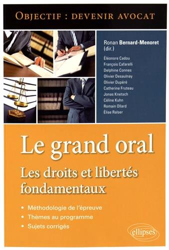 Le Grand Oral les Droits et Libertés Fondamentaux Objectif Devenir Avocat par Ronan Bernard-Menoret