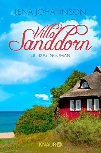 Villa Sanddorn: Ein Rügen-Roman von [Johannson, Lena]