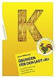 Übungen für den Laut K: Lautdifferenzierung - Lautanbahnung - Lautstabilisierung-Sprachförderung (Übungshefte für die Laute / Lautdifferenzierung - Lautanbahnung - Lautstabilisierung)