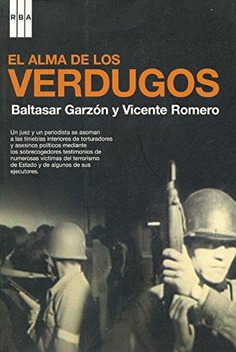 El alma de los verdugos por Baltasar Garzón Real, Vicente Romero Ramírez