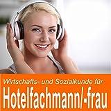 Wirtschafts- und Sozialkunde für Hotelfachmann / Hotelfachfrau