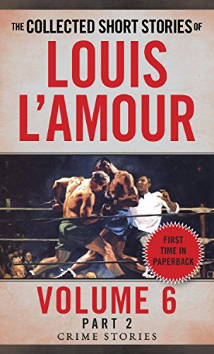 Collected Short Stories of Louis L'Amour, Volume 6, Part 2: Crime Stories