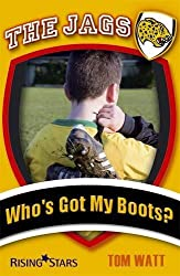 The Jags: Who's Got My Boots? by Tom Watt (2009-01-01)