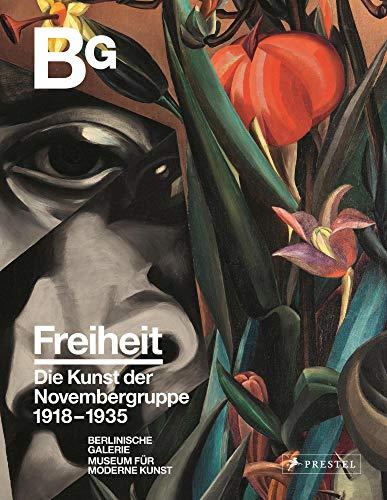 Freiheit: Die Kunst der Novembergruppe 1918-1935 - Kunst-geschichte Die Der Kunst