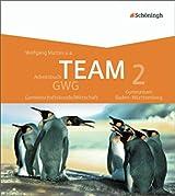 TEAM GWG - Arbeitsbücher für Gemeinschaftskunde/Wirtschaft an Gymnasien in Baden-Württemberg: Band 2