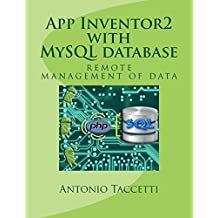 App Inventor 2 with MySQL database: remote management of data (English Edition)