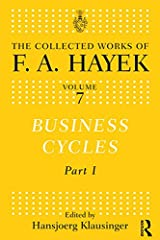 Business Cycles: Part I (The Collected Works of F.A. Hayek Book 7) (English Edition) Versión Kindle