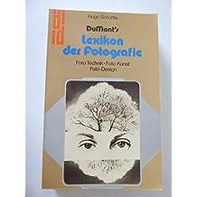 DuMonts Lexikon der Fotografie. Foto- Technik, Foto- Kunst, Foto- Design