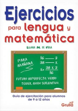 Ejercicios para lengua y matematica/Excercises for Language and Mathematic por Liliana M. Vedia