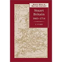 Who's Who in Stuart Britain: 1603-1714 (Who's Who in British History)