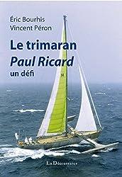 Le trimaran Paul Ricard: Un défi