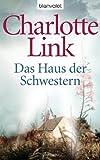 'Das Haus der Schwestern: Roman' von Charlotte Link