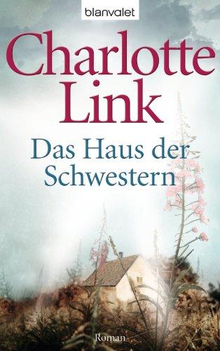 Buchseite und Rezensionen zu 'Das Haus der Schwestern: Roman' von Charlotte Link