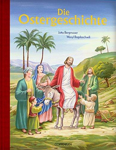 Die Ostergeschichte (Bücher zum Vor-und Selberlesen)