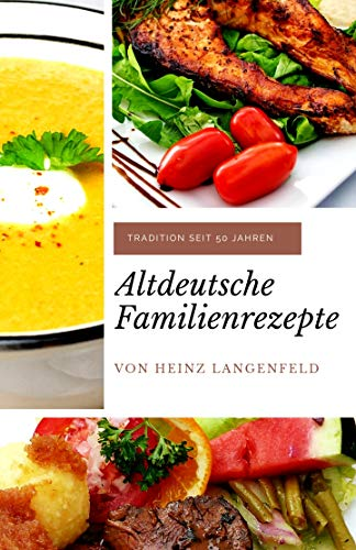 Altdeutsche Familienrezepte: Tradition seit 50 Jahren